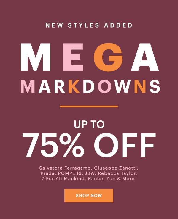 MEGA MARKDOWNS, SALVATORE FERRAGAMO, GIUSEPPE ZANOTTI, PRADA & MORE UP TO 80% OFF, SHOP NOW