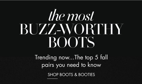 Buzzworthy Booties. Shop Now.