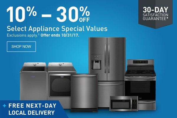 10 percent to 30 prcent OFF Select Appliane Special Values.
