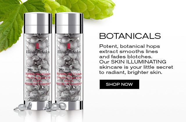 BOTANICALS. Potent, botanical hops extracts smooths lines and fades blotches. Our SKIN ILLUMINATING skincare is your little secret to radiant, brighter skin. SHOP NOW