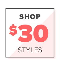 Shop $30 Styles