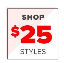 Shop $25 Styles