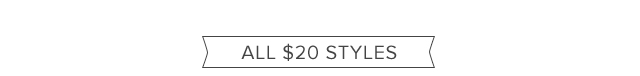 All $20 Styles