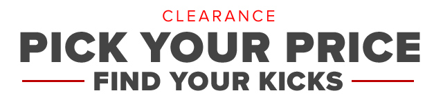 Clearance - Pick your Price - Find Your Kicks