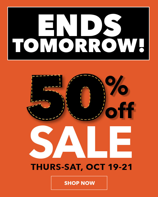50% off Sale Thurs-Sat, Oct 19-21. SHOP NOW.