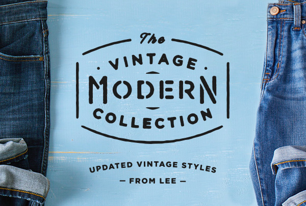 The Vintage Modern Collection. Updated Vintage Style from Lee.