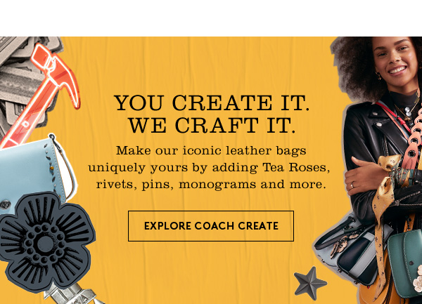 YOU CREATE IT. WE CRAFT IT. - EXPLORE COACH CREATE