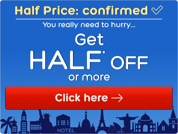 Half Price: confirmed - get half* off or more