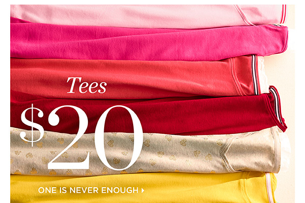 Stock Up & Save. Tees $20. One Is Never Enough