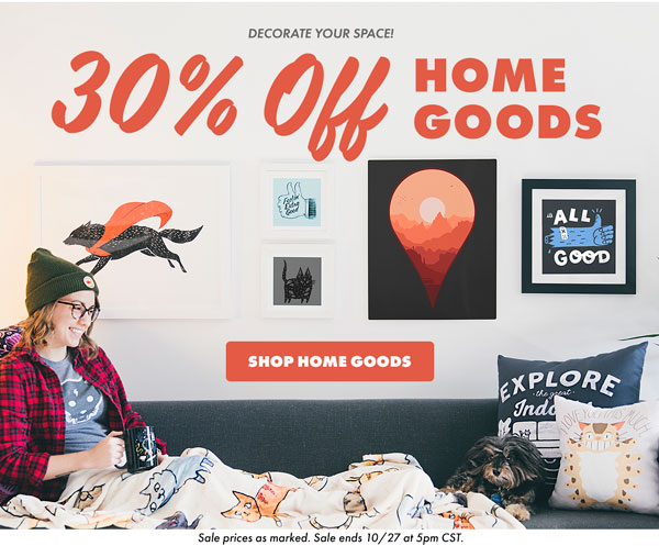 30% off home goods!