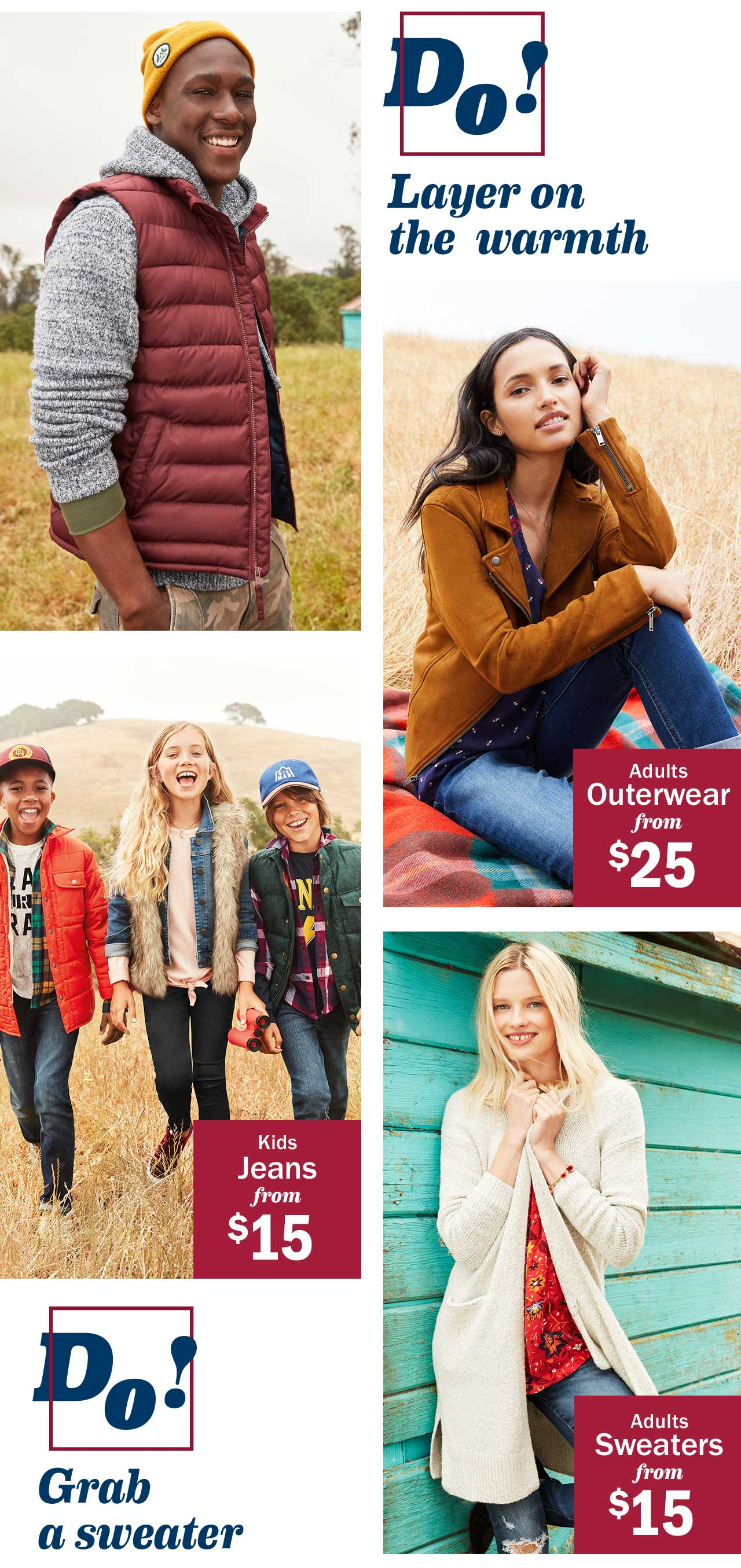 Do! Layer on the warmth | Adults Outerwear from $25 | Kids Jeans from $15 | Do! Grab a sweater | Adults Sweaters from $15