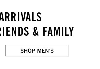 All new arrivals 35% off for friends & family - shop men's