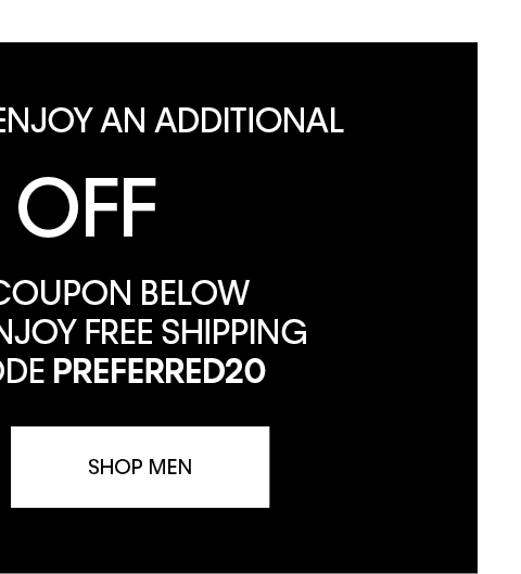 Shop Now (Preferred Online) MEN