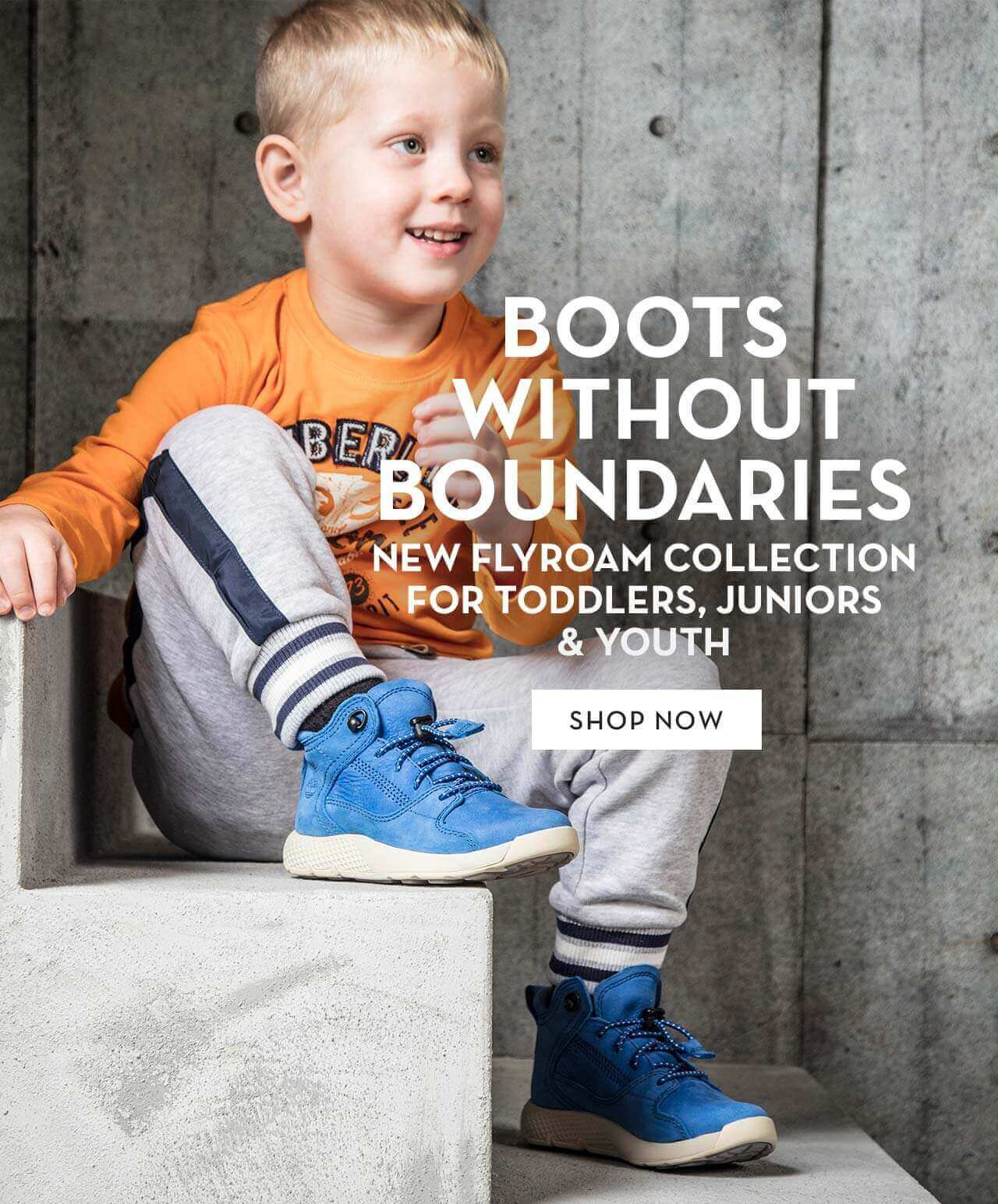 Boots Without Boundaries New FlyRoam Collection For Toddlers, Juniors & Youth Shop Now