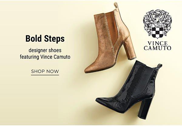 Bold Steps - designer shoes, featuring Vince Camuto. Shop Now.