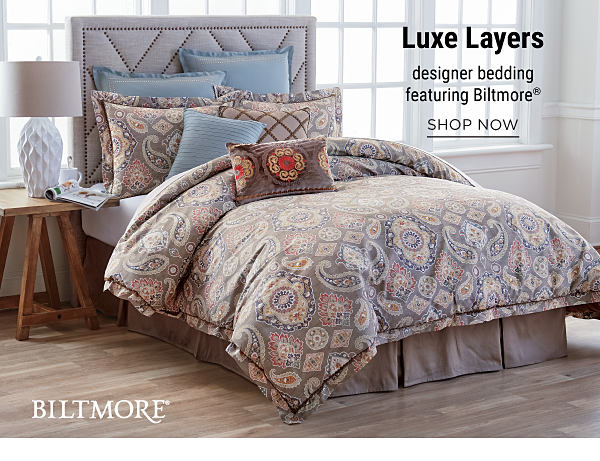 Luxe Layers - designer bedding, featuring Biltmore®. Shop Now.