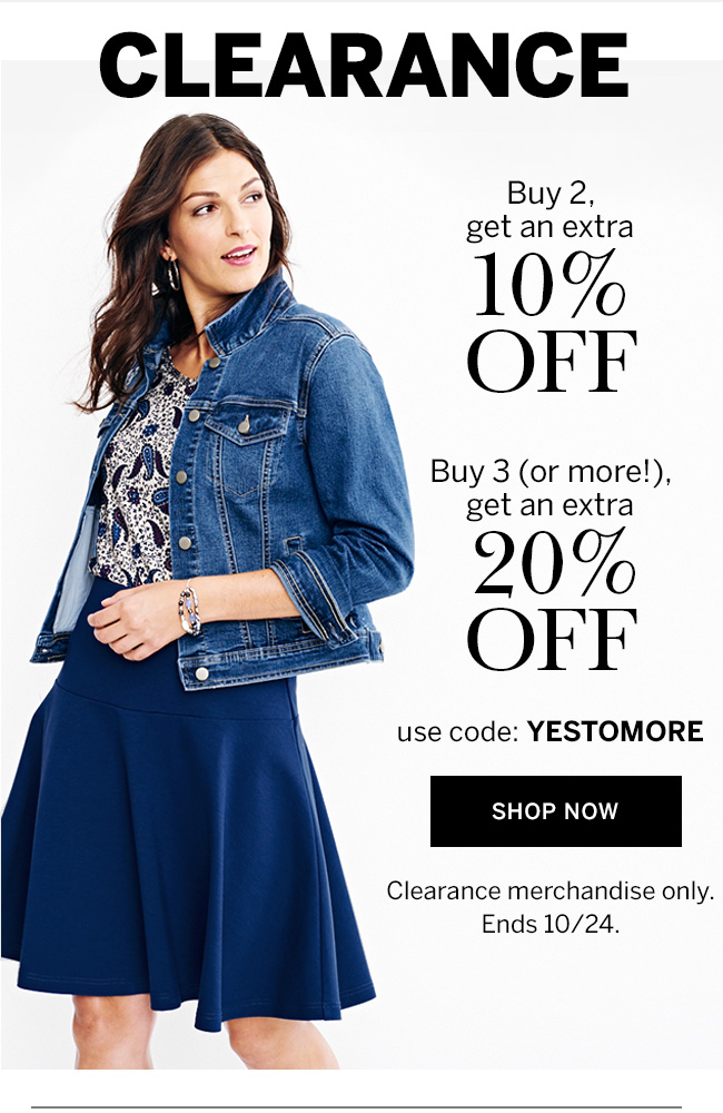 CLEARANCE: Buy 2, get an extra 10% off. Buy 3 or more, get an extra 20% off. Use code: YESTOMORE.
