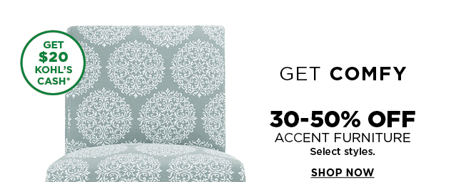 30-50% Off Accent Furniture. Select Styles. Shop Now.