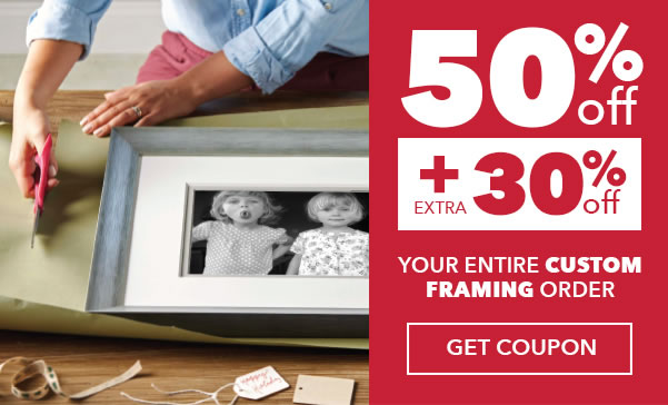 50% off plus extra 30% off Your Entire Custom Framing Order. GET COUPON.