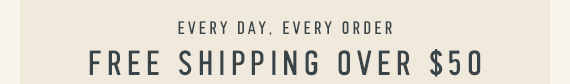 Free Shipping Over $50