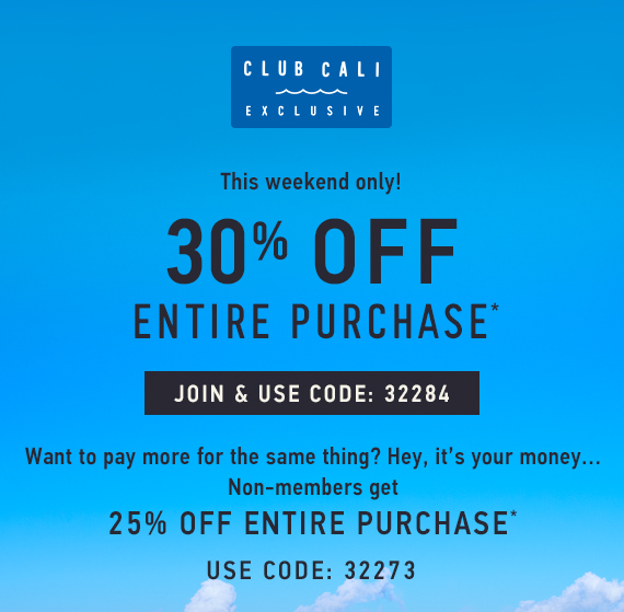 Club Cali Exclusive! Join to Receive 30% Off Entire Purchase* - Use Code: 32284 or Enjoy 25% Off Entire Purchase* - Use Code: 32273