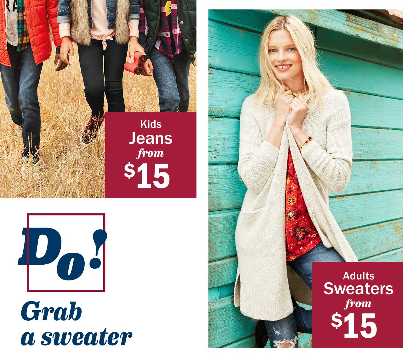 Kids Jeans from $15 | Do! Grab a sweater | Adults Sweaters from $15