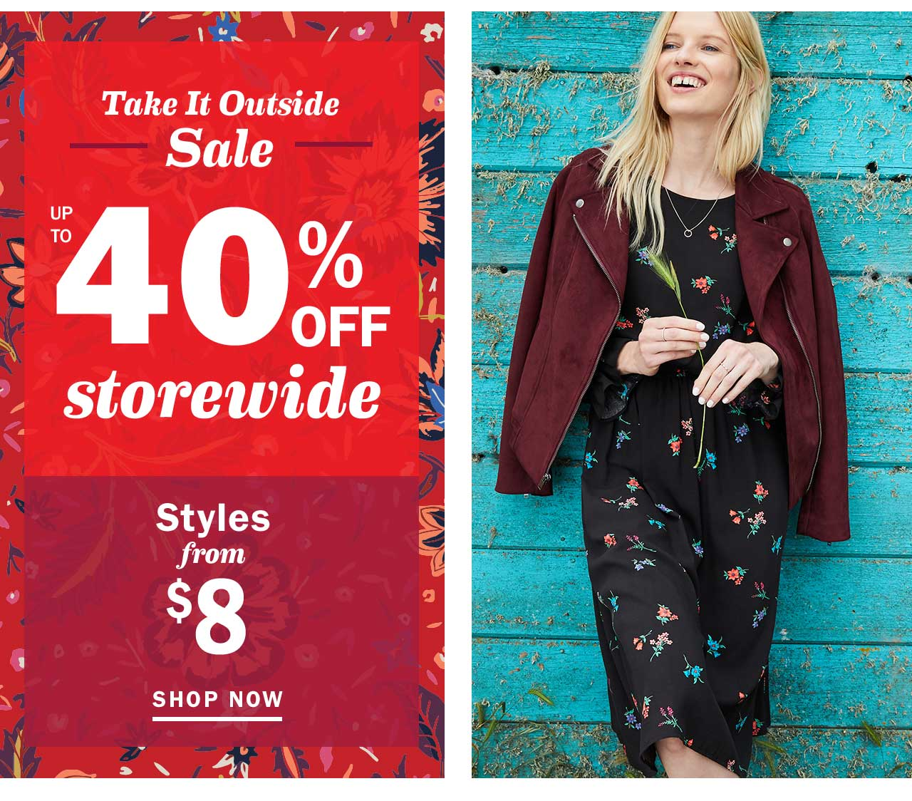 UP TO 40% OFF storewide | Styles from $8 | SHOP NOW