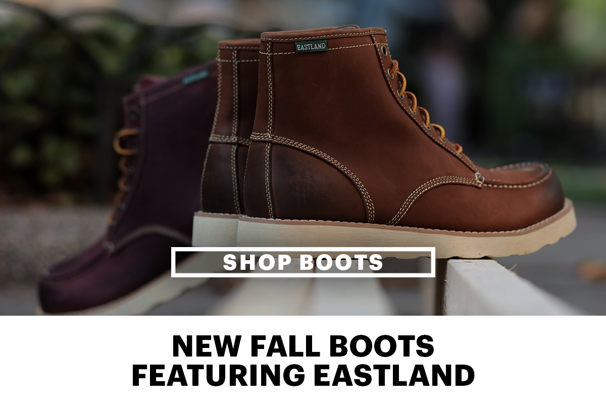 Shop Boots | New Fall Boots Featuring Eastland