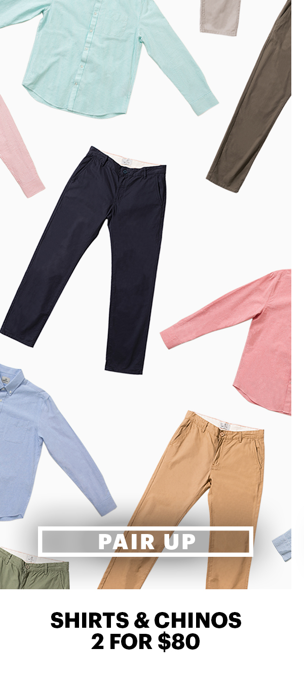 Shop Now | Shirts and Chinos, 2 for $80