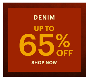DENIM UP TO 65% OFF