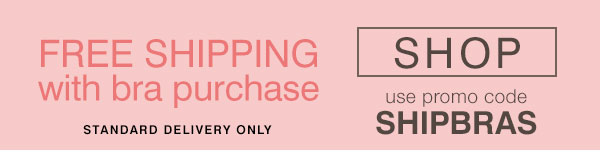 Free Shipping with Bra Purchase and Code SHIPBRAS