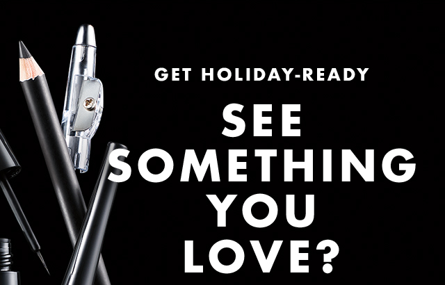 Get Holiday-Ready. See Something You Love?
