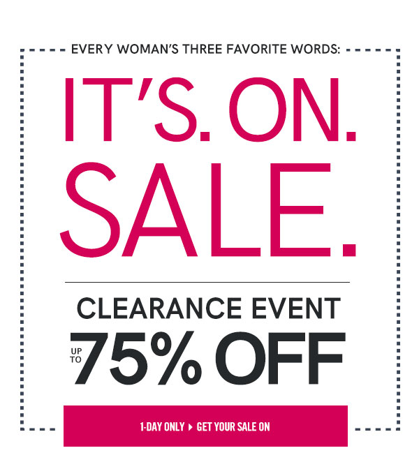 Three words you would love to hear: Its. On. Sale. Shop the Sunday Clearance sale up to 75% off today only!