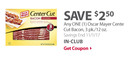 Any ONE (1) Oscar Mayer Center Cut bacon, 3 pk./12 oz.