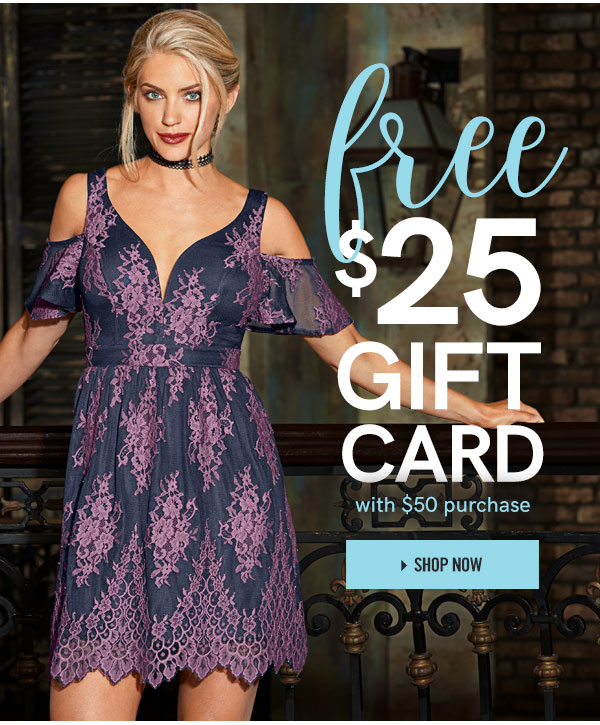 Hurry this offer ends tonight! Enjoy this free $25 gift card with any $50 purchase!