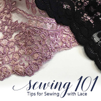 Sewing 101: Lace Sewing Techniques