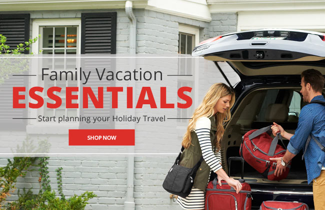 Family Vacation Essentials   Start planning your holiday travel   Shop Now