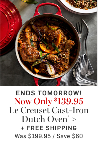 Now Only $139.95 Le Creuset Cast-Iron Dutch Oven* + FREE SHIPPING