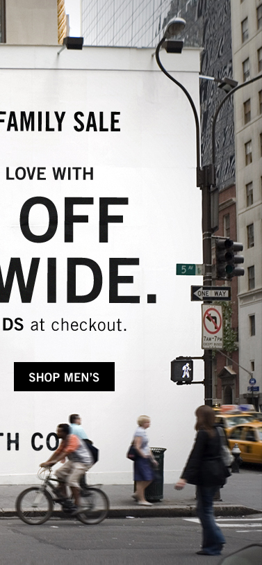 FRIENDS & FAMILY SALE SHARE THE LOVE. 35% OFF SITEWIDE. - Use code FRIENDS at checkout. - SHOP MEN'S