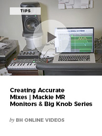 Creaing Accurate Mixes | Mackie MR Monitors & Big Knob Series by BH Online Videos