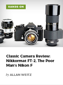 Classic Camera Review: Nikkormat FT-2, The Poor Man's Nikon F