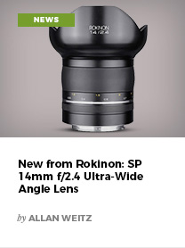 New from Rokinon: SP 14mm f/2.4 Ultra-Wide Angle Lens by Allan Weitz