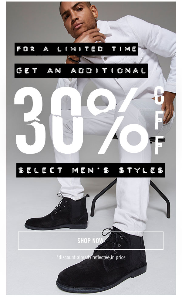For a limited time: Get an additional 30% OFF select men's styles. SHOP NOW!
