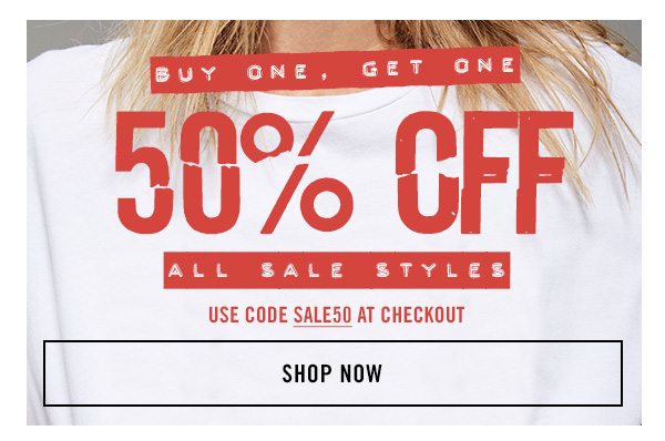 Buy One, Get One 50% OFF ALL Sale Styles. Use Code SALE50 at Checkout. SHOP NOW!