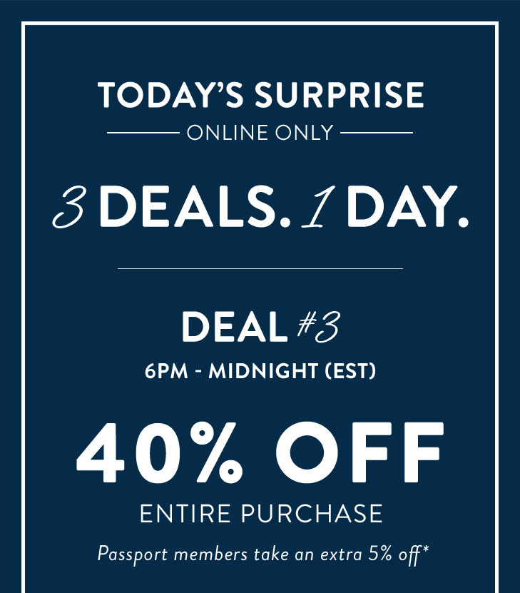 Today's the Day for something chic. 3 Deals 1 Day. Online Only. Click Here to see which deal is going on now.