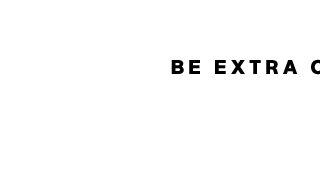 BE EXTRA COZY.