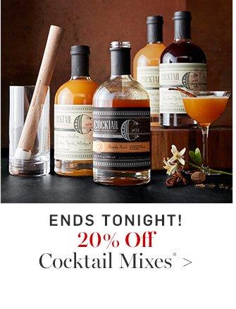 20% Off Cocktail Mixes*