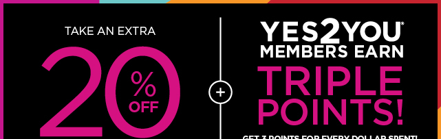 take an extra 20% off using promo code YES2SAVING plus rewards members earn triple points. shop now.