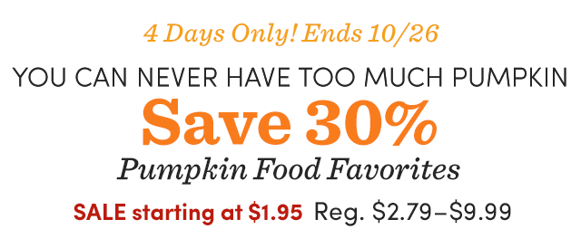 Save 30% Pumpkin Food Favorites. Shop Now ›