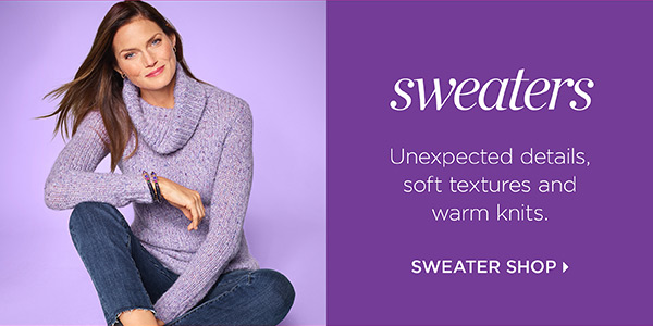 Sweaters. Unexpected details, soft textures and warm knits. Sweater Shop